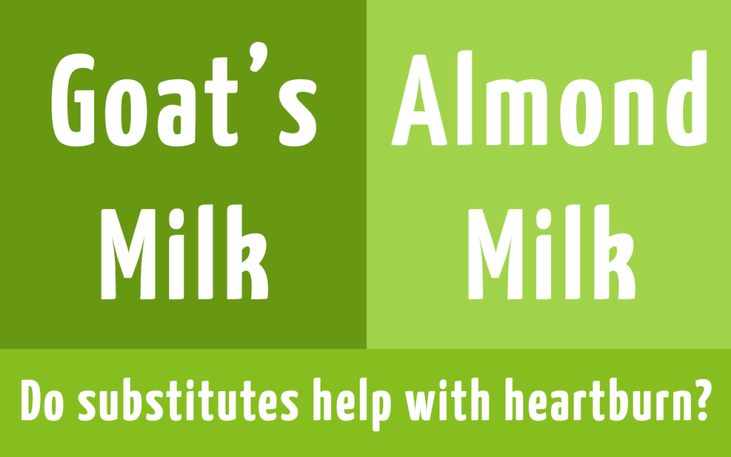 Do milk substitutes help with heartburn