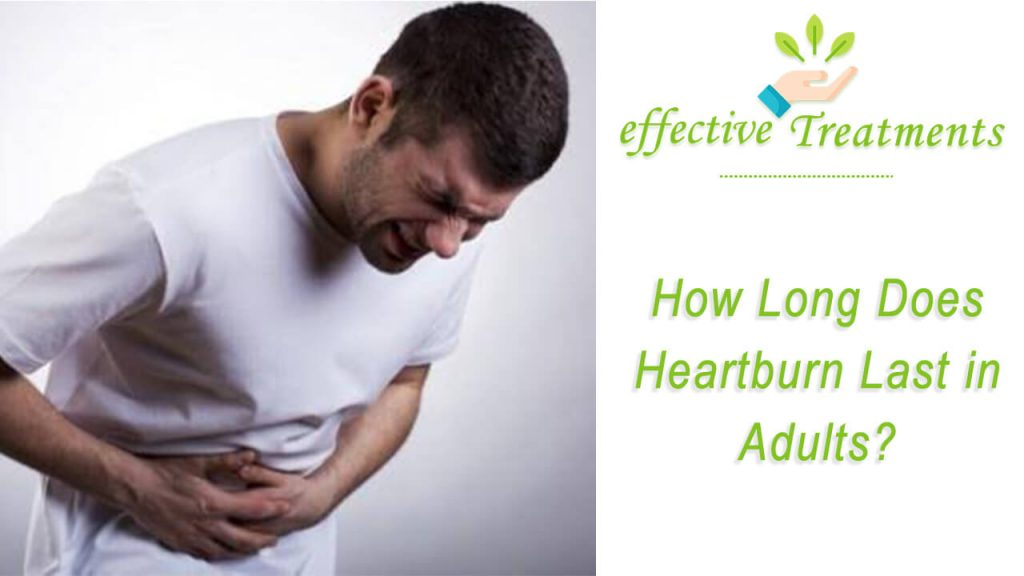 how long does heartburn last in adults