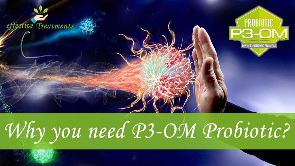 Why do you need p3om probiotics?