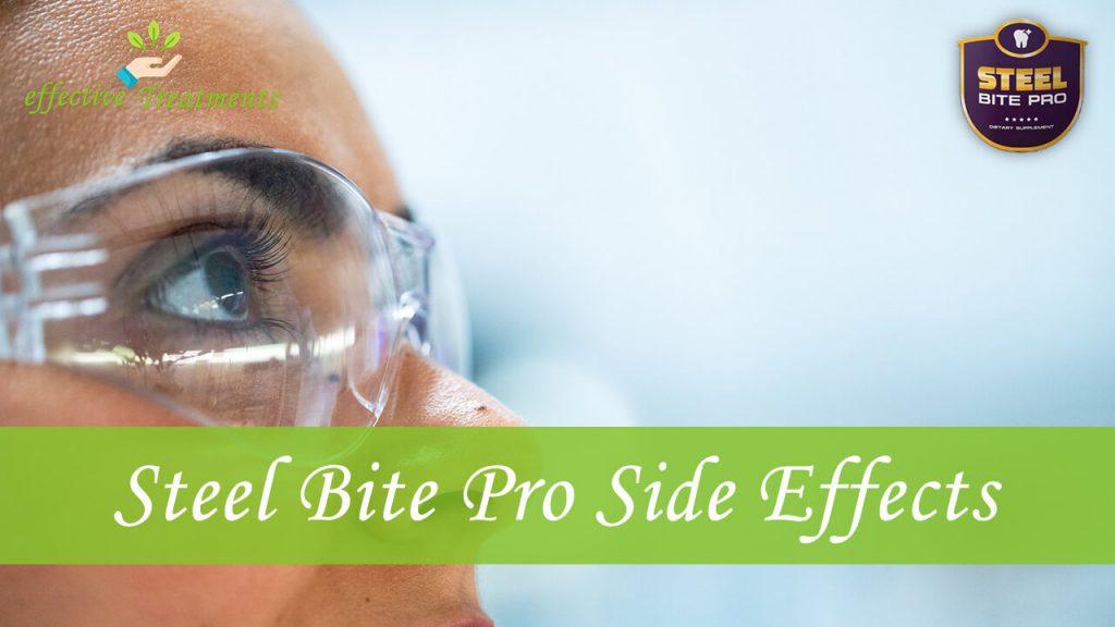 Steel bite pro side effects