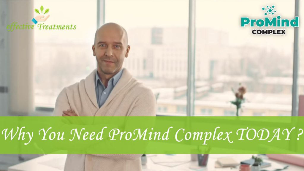 Why you need promind complex today?