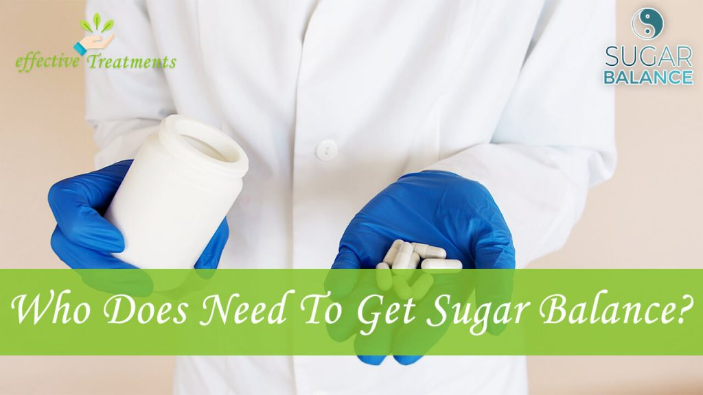 Who does need to get sugar balance?