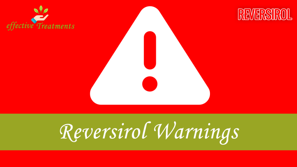 Reversirol warnings