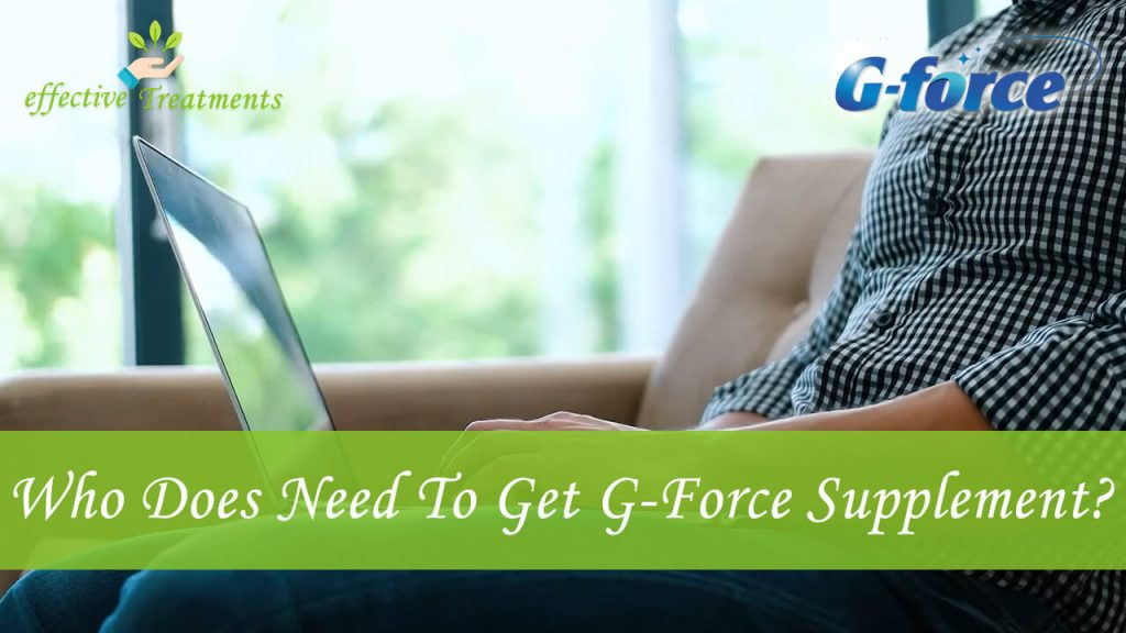Who does need to get G Force pills?