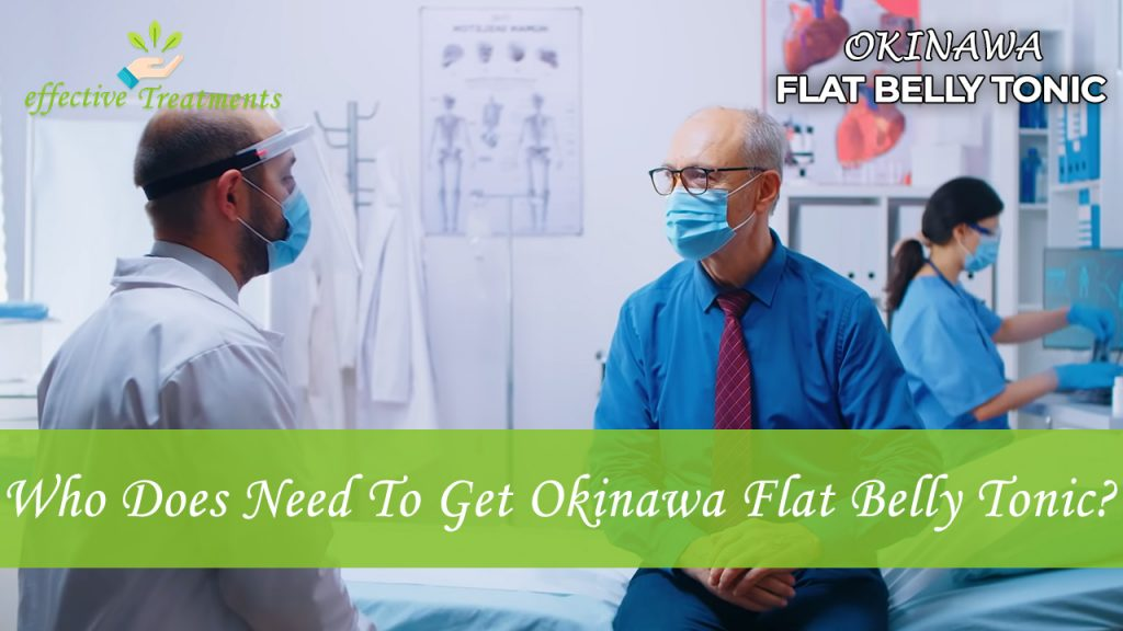 Who does need to get the Okinawa Flat Belly Tonic?