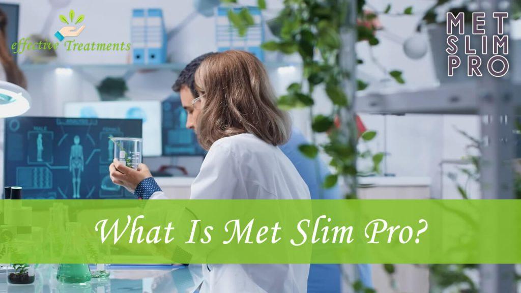 What is met slim pro?