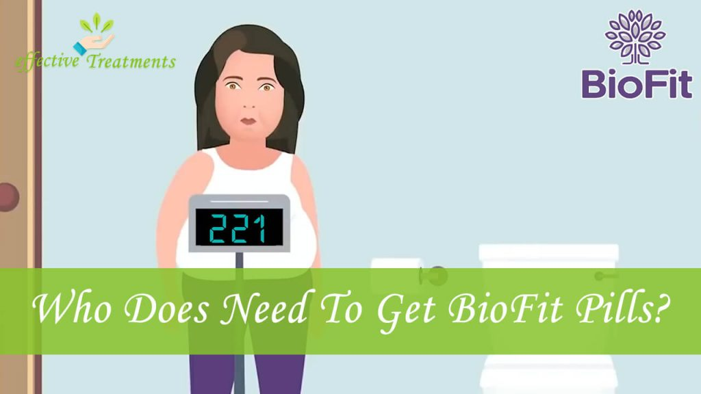 Who does need to get BioFit weight loss pills?