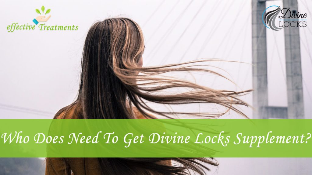 Who does need to get The Divine Locks Complex For Hair Loss?