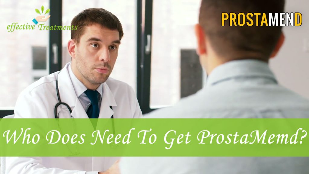 Who Does Need To Get ProstaMend For Enlarged Prostate?