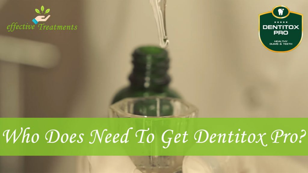 Who Does Need To Get Dentitox Pro For Better Mouth Health?